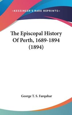 The Episcopal History of Perth, 1689-1894 (1894)