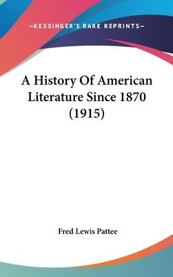 A History of American Literature Since 1870 (1915)