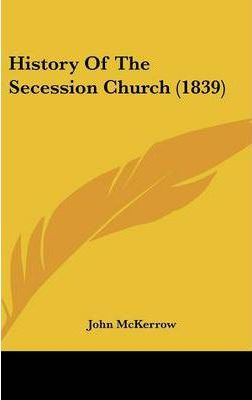 History of the Secession Church (1839)
