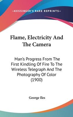 Flame, Electricity and the Camera
