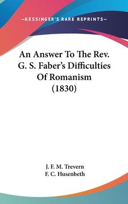 An Answer to the REV. G. S. Faber's Difficulties of Romanism (1830)