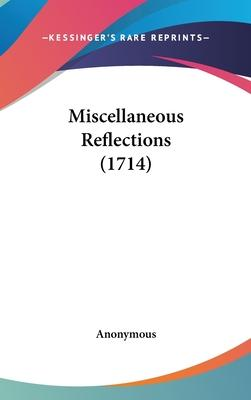 Miscellaneous Reflections (1714)