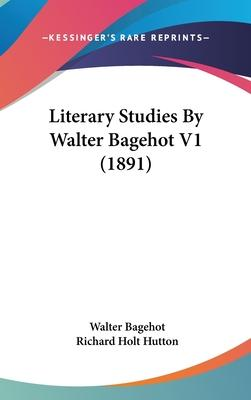 Literary Studies by Walter Bagehot V1 (1891)