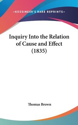 Inquiry Into the Relation of Cause and Effect (1835)
