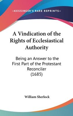 A Vindication of the Rights of Ecclesiastical Authority