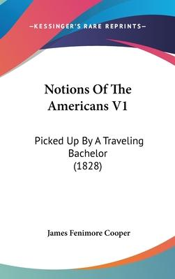 Notions of the Americans V1