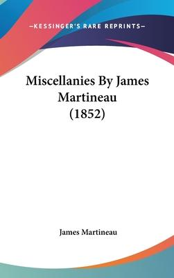 Miscellanies by James Martineau (1852)