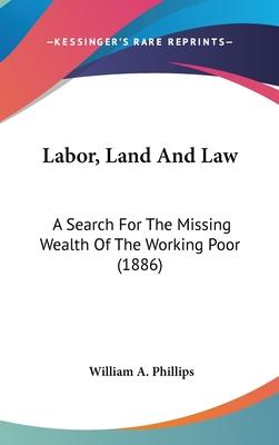 Labor, Land and Law