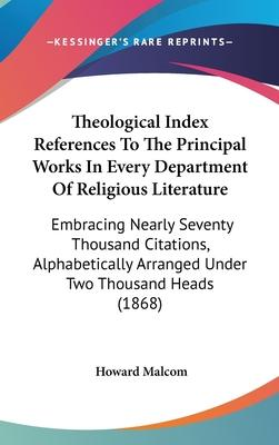 Theological Index References to the Principal Works in Every Department of Religious Literature