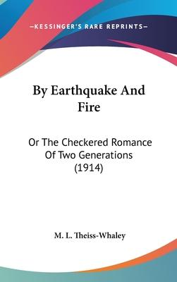By Earthquake and Fire