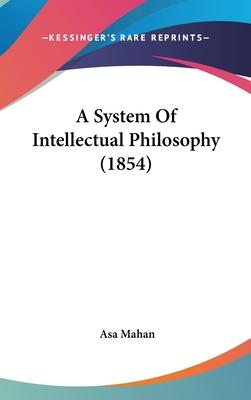 A System of Intellectual Philosophy (1854)