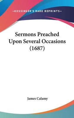 Sermons Preached Upon Several Occasions (1687)