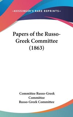 Papers of the Russo-Greek Committee (1863)
