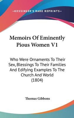 Memoirs of Eminently Pious Women V1