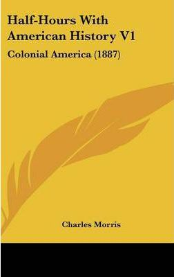 Half-Hours with American History V1 Cover Image