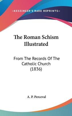 The Roman Schism Illustrated