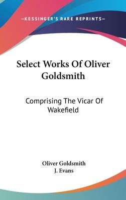 Select Works of Oliver Goldsmith
