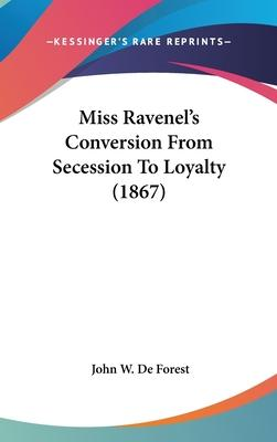 Miss Ravenel's Conversion From Secession To Loyalty (1867)