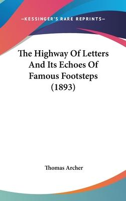 The Highway of Letters and Its Echoes of Famous Footsteps (1893)