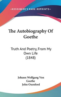 The Autobiography of Goethe
