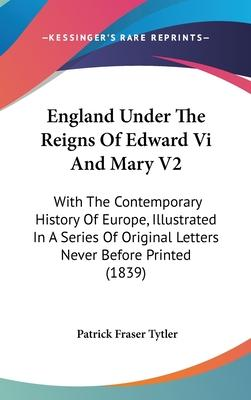 England Under the Reigns of Edward VI and Mary V2