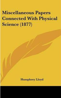 Miscellaneous Papers Connected with Physical Science (1877)