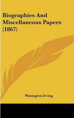 Biographies and Miscellaneous Papers (1867)