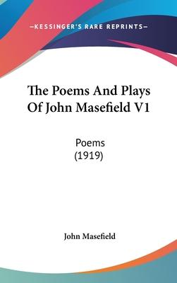 The Poems and Plays of John Masefield V1