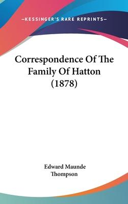 Correspondence of the Family of Hatton (1878)