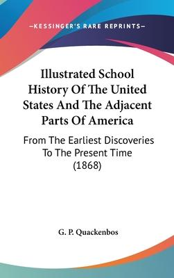 Illustrated School History Of The United States And The Adjacent Parts Of America