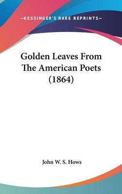 Golden Leaves from the American Poets (1864)