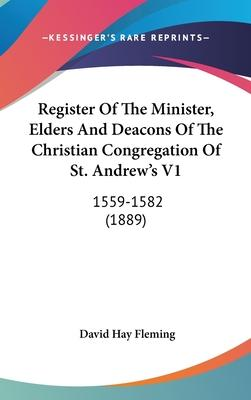 Register of the Minister, Elders and Deacons of the Christian Congregation of St. Andrew's V1