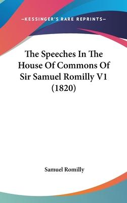The Speeches in the House of Commons of Sir Samuel Romilly V1 (1820)