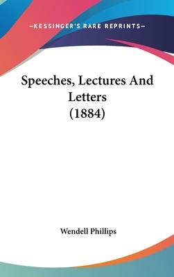 Speeches, Lectures and Letters (1884)