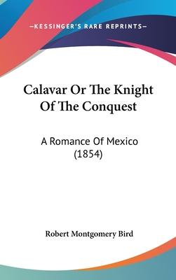 Calavar or the Knight of the Conquest