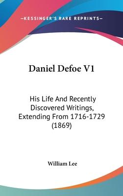 Daniel Defoe V1  His Life and Recently Discovered Writings, Extending from 1716-1729 (69)