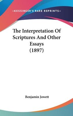 The Interpretation of Scriptures and Other Essays (1897)