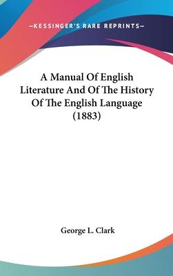 A Manual of English Literature and of the History of the English Language (1883)