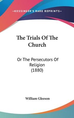 The Trials of the Church