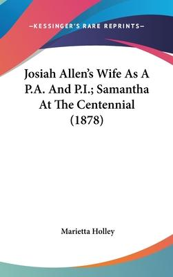 Josiah Allen's Wife as A P.A. and P.I.; Samantha at the Centennial (1878)