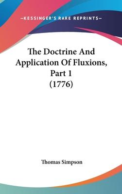 The Doctrine and Application of Fluxions, Part 1 (1776)