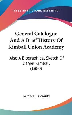 General Catalogue and a Brief History of Kimball Union Academy
