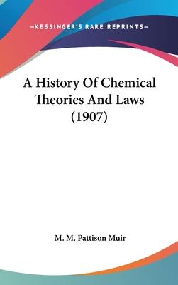 A History of Chemical Theories and Laws (1907)