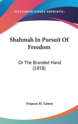 Shahmah In Pursuit Of Freedom