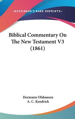 Biblical Commentary On The New Testament V3 (1861)