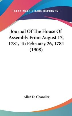 Journal of the House of Assembly from August 17, 1781, to February 26, 1784 (1908)