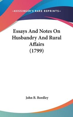 Essays and Notes on Husbandry and Rural Affairs (1799)