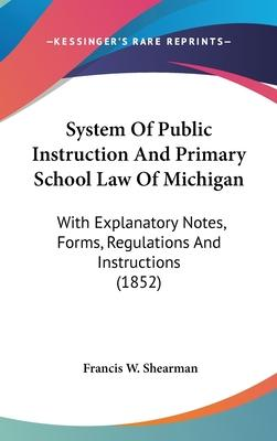 System of Public Instruction and Primary School Law of Michigan