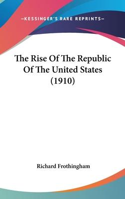 The Rise of the Republic of the United States (1910)
