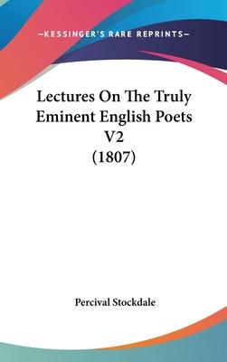 Lectures on the Truly Eminent English Poets V2 (1807)